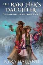The Rancher's Daughter (Daughter of the Wildings, Book 3)