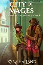 City of Mages (Daughter of the Wildings, Book 5)