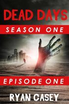 Dead Days: Episode 1