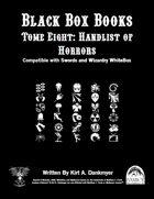 Black Box Books -- Tome Eight: Handlist of Horrors