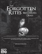The Forgotten Rites of the Moldering Dead