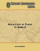 Malat's List of Places to Avoid II