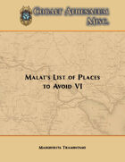 Malat's List of Places to Avoid VI