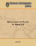 Malat's List of Places to Avoid VII