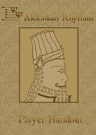 Akkadian Rhythms: Player Handout