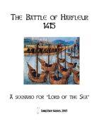Battle of Harfleur, 1415 - Lord of the Sea