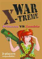 WAR X-TREME - Princess VS Zombie