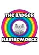 The Badger RAINBOW Deck