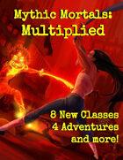 Mythic Mortals: Multiplied