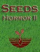 Seeds: Horror II