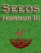 Seeds: Horror III