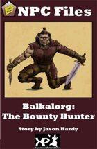NPC Files: Balkalorg the Bounty Hunter