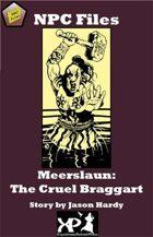 NPC Files: Meerslaun the Cruel Braggart