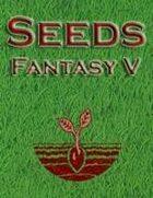 Seeds: Fantasy V