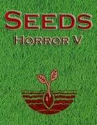 Seeds: Horror V