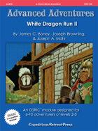 Advanced Adventures #38: White Dragon Run II