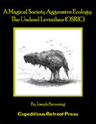 A Magical Society Aggressive Ecology: The Undead Leviathan (OSRIC)