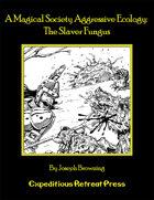 A Magical Society Aggressive Ecology: The Slaver Fungus (OSRIC)