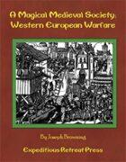 A Magical Medieval Society: Western European Warfare
