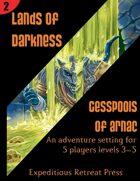 Lands of Darkness #2: Cesspools of Arnac