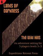 Lands of Darkness #6: The Wild Hills
