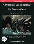 Advanced Adventures #11: The Conqueror Worm