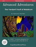 Advanced Adventures #14: The Verdant Vault of Malakum