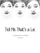Tell Me That's a Lie