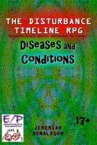 The Disturbance Timeline RPG: Diseases and Conditions