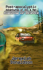 Post-apocalyptic Adventures of Ott & Ren: Kingdom of Denver