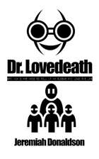Dr. Lovedeath or: How I Was Made to Roll Up My Sleeve and Love the Jab