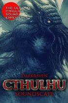 Darkraven Cthulhu Soundscapes