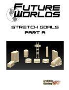 Future Worlds Kickstarter Stretch Goals Part 1