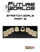 Future Worlds Kickstarter Stretch Goals Part 2