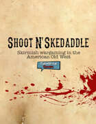 Shoot N' Skedaddle, 2nd Edition - Rules Download (Free)