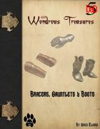 Wondrous Treasure #2 - Bracers, Gauntlets & Boots