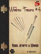 Wondrous Treasure #4 - Rods, Staffs & Wands