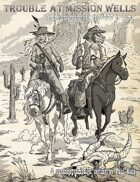 D20 to Yuma - Trouble at Mission Wells