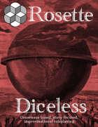 Rosette Diceless