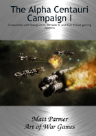 The Alpha Centauri Campaign I: A Campaign for Full Thrust, Stargrunt II and Dirtside II