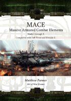 MACE: Massive Armored Combat Elements, Marks I - X