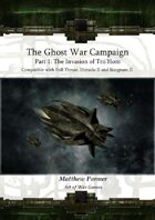The Ghost War Campaign I: A Campaign for Full Thrust, Stargrunt II and Dirtside II