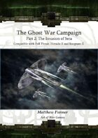 The Ghost War Campaign II: Invasion of Sera: A Campaign for Full Thrust, Stargrunt II and Dirtside II
