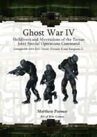 The Ghost War Campaign IV: The Helldivers and Myrmidons of the Terran Joint Special Operations Command: Compatible with Full Thrust, Stargrunt II and Dirtside II