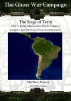 The Ghost War Campaign: The Siege of Terra: Risky Manuevers South America: Compatible with Full Thrust, Stargrunt II and Dirtside II