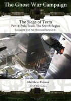 The Ghost War Campaign: The Siege of Terra: Zulu Team: The Search Begins: Compatible with Full Thrust and Stargrunt II