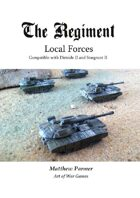 The Regiment: Local Forces: Compatible with Stargrunt and Dirtside II