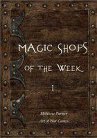 Magic Shops of the Week 1