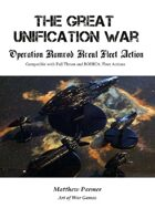 The Great Unification War Campaign: Operation Ramrod: Kreul Fleet Action: Compatible with Full Thrust and BOHICA