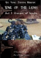 Get Some! Fantasy Campaign: War of the Lions: Act 1 Gravest of Insults